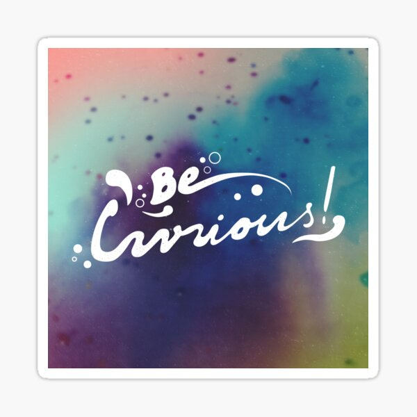 curiousity. Sticker