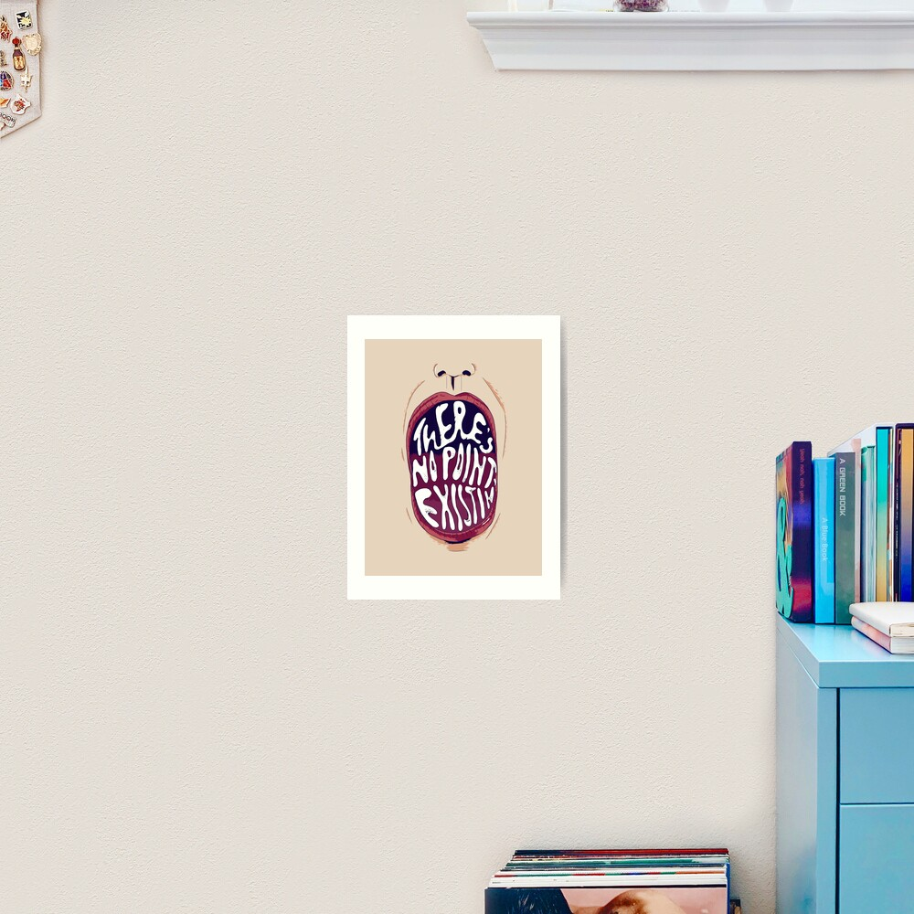 existing. Art Print