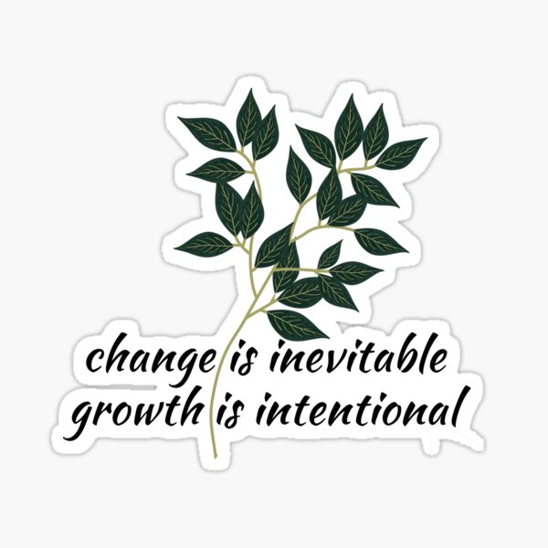 Growth is intentional Sticker