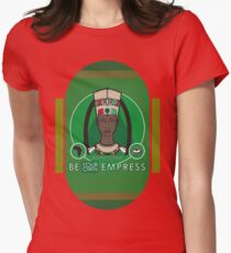 BE YOUR OWN EMPRESS T-Shirt