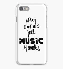 When Words Fail Music Speaks iPhone Case/Skin