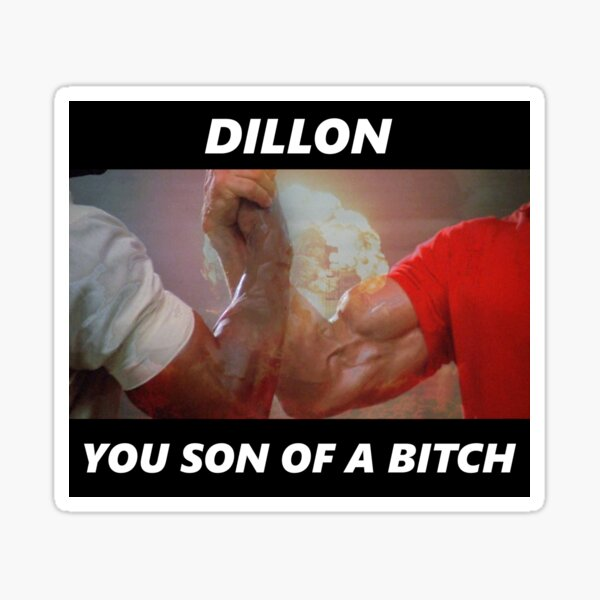 Dillon, you Son of a Bitch Sticker