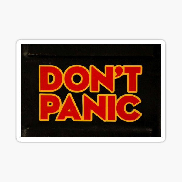 The Hitchhikers Guide to the Galaxy Don't Panic  Sticker
