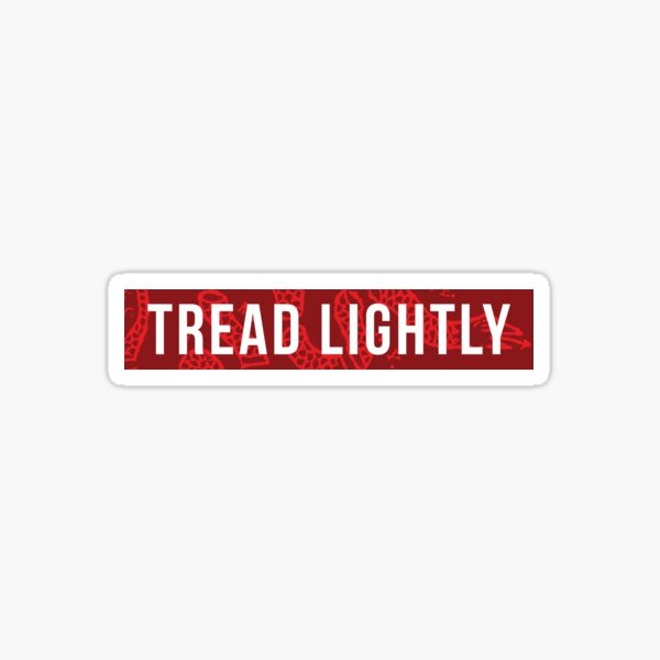 Tread Lightly - Tyrant Blood Red Sticker