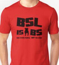 BSL is BS (light/sticker) Unisex T-Shirt