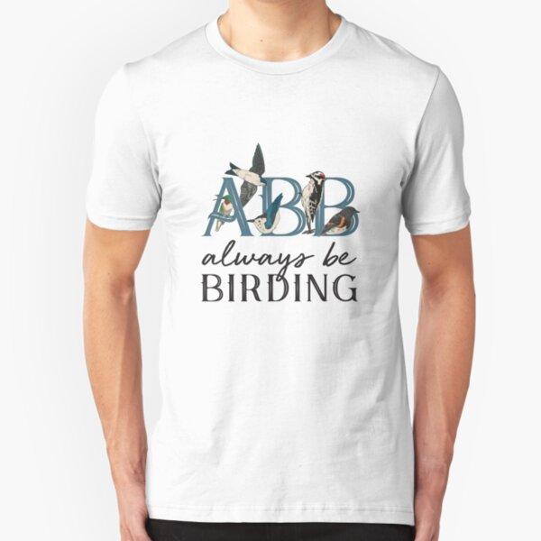 ABB: Always Be Birding Slim Fit T-Shirt