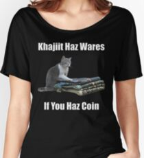Khajiit haz wares - V.3 classic meme Women's Relaxed Fit T-Shirt