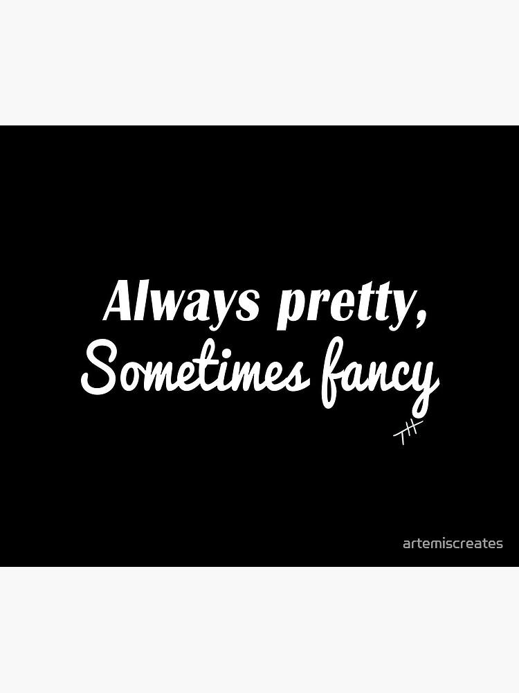 Sometimes Fancy by artemiscreates