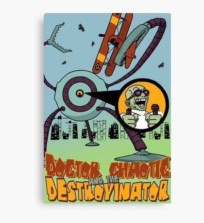 Doctor Chaotic and the Destroyinator Canvas Print