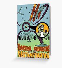 Doctor Chaotic and the Destroyinator Greeting Card