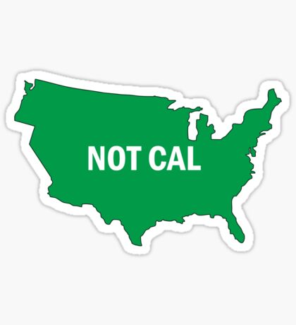Not Cal Sticker