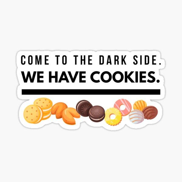 Dark Side Cookies Sticker Sticker