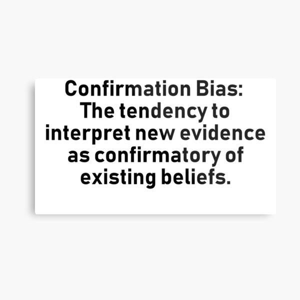 Confirmation Bias Metal Print