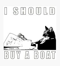 I Should Buy A Boat - Classic Cat Meme v.2 Photographic Print
