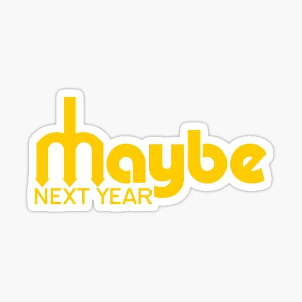 Maybe Next Year Mariners Sticker