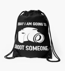 TODAY I AM GOING TO SHOOT SOMEONE Drawstring Bag