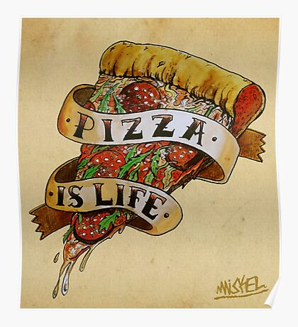 Pizza is Life Poster