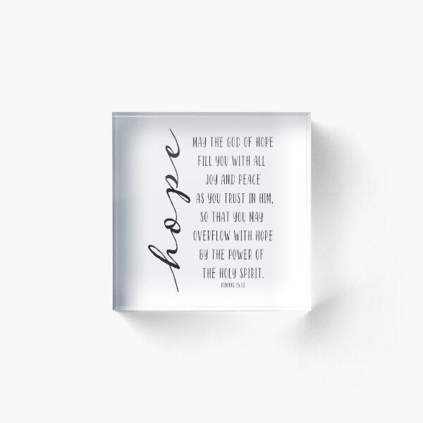 HOPE Romans 15:13 Acrylic Block