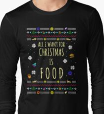 all I want for christmas is FOOD - ugly christmas sweater #3 T-Shirt