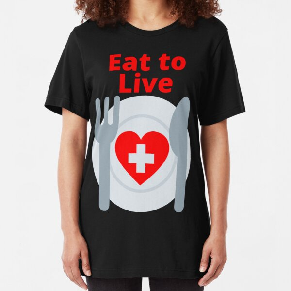 Eat To Live Slim Fit T-Shirt