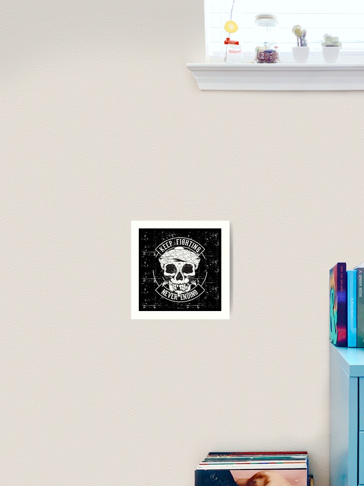 Death Skeleton Keep Fighting Never Ending Art Print By Fanindra Redbubble
