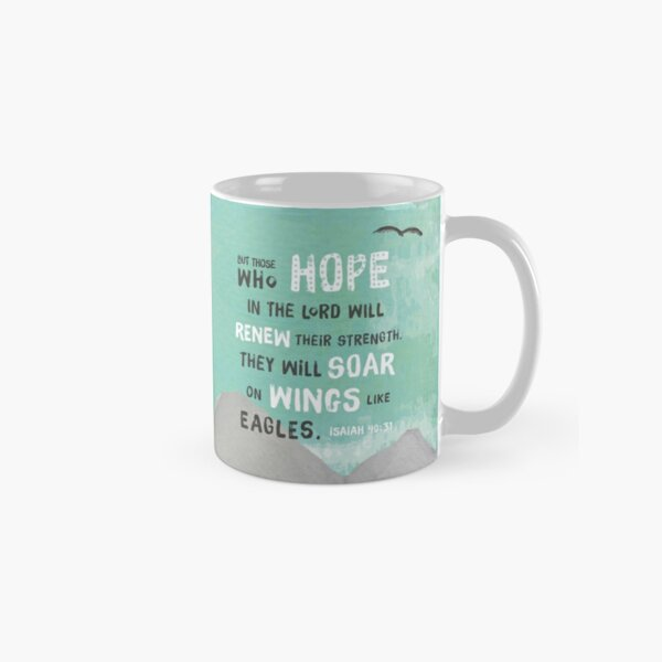 Isaiah 40 verse 31. But Those Who Hope In The Lord Will Renew Their Strength, They Will Soar On Wings Like Eagles. Modern painting Classic Mug