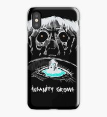 INSANITY GROWS iPhone Case