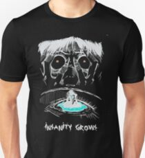 INSANITY GROWS T-Shirt