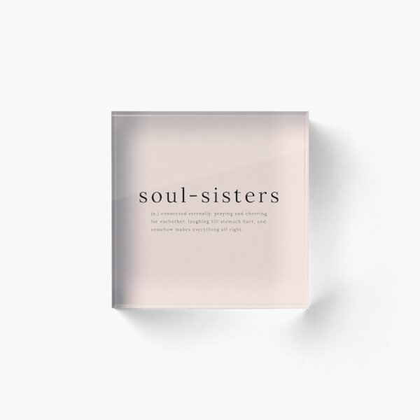 Soul Sisters definition quote Acrylic Block