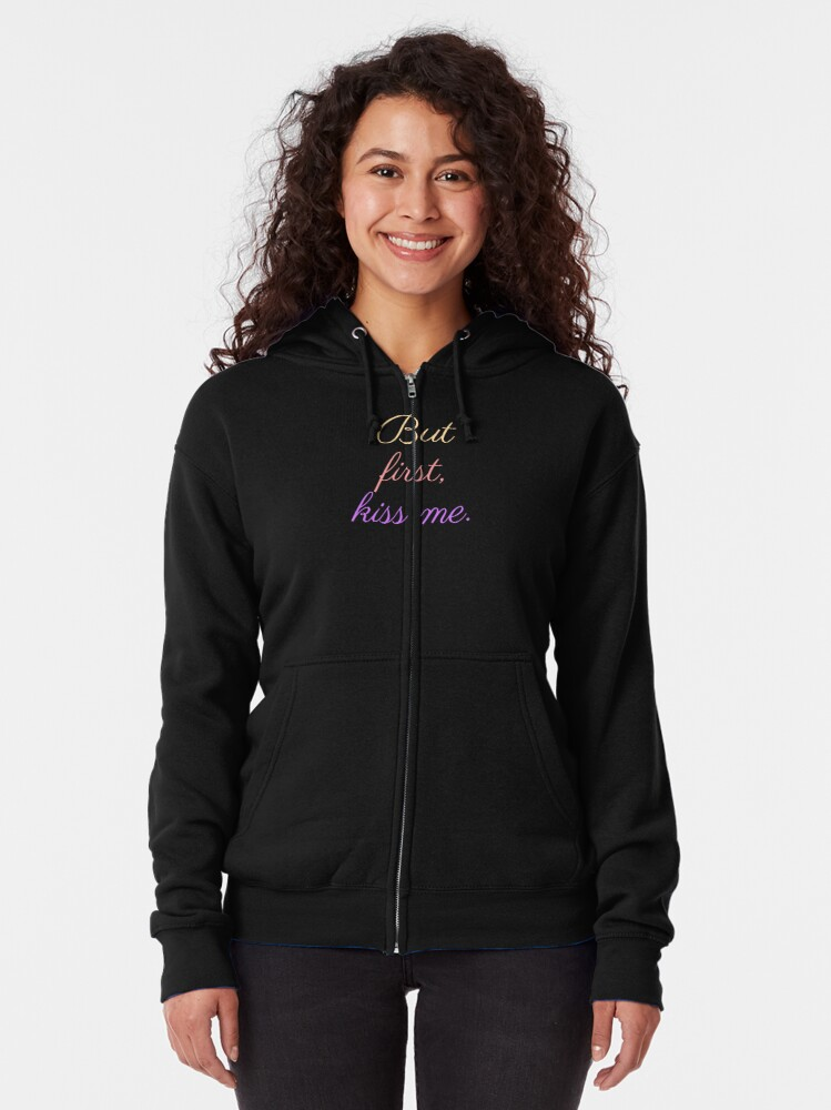 Alternate view of But First, Kiss Me. Romantic Design for Lovers. Perfect Valentine or Birthday Gift Zipped Hoodie