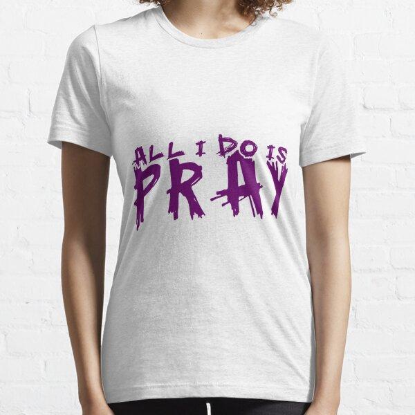 pray, faith,  Essential T-Shirt