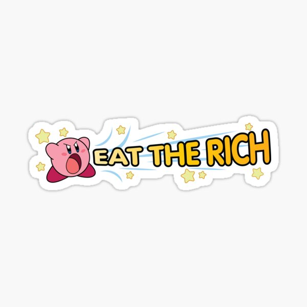 Kirby Eat the Rich Wide Sticker - White Background Sticker