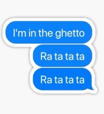 i'm in the ghetto meme Sticker