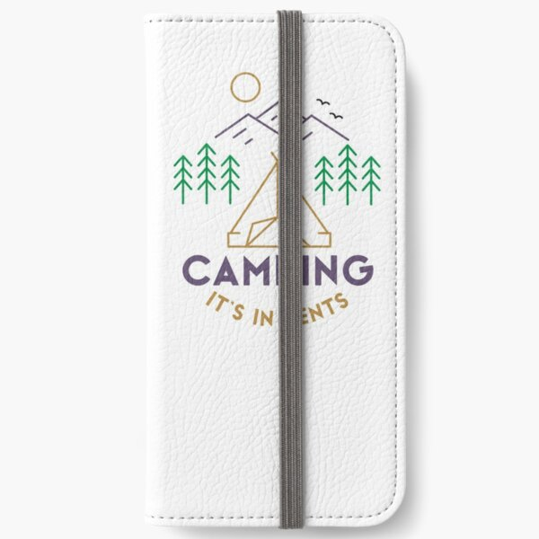 Camping - It's in tents. iPhone Wallet