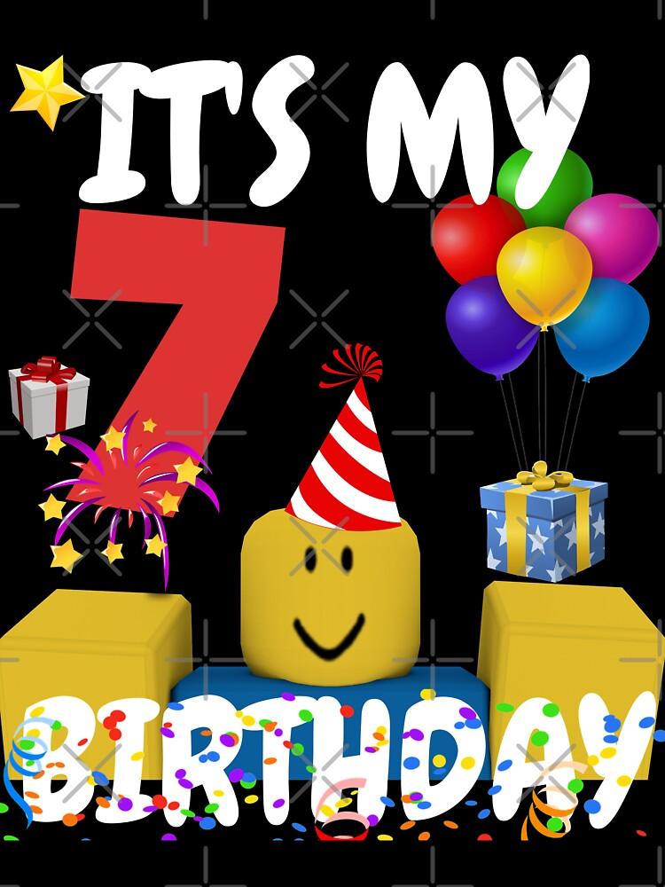 Roblox Noob Birthday Boy It S My 7th Birthday Fun 7 Years Old Gift