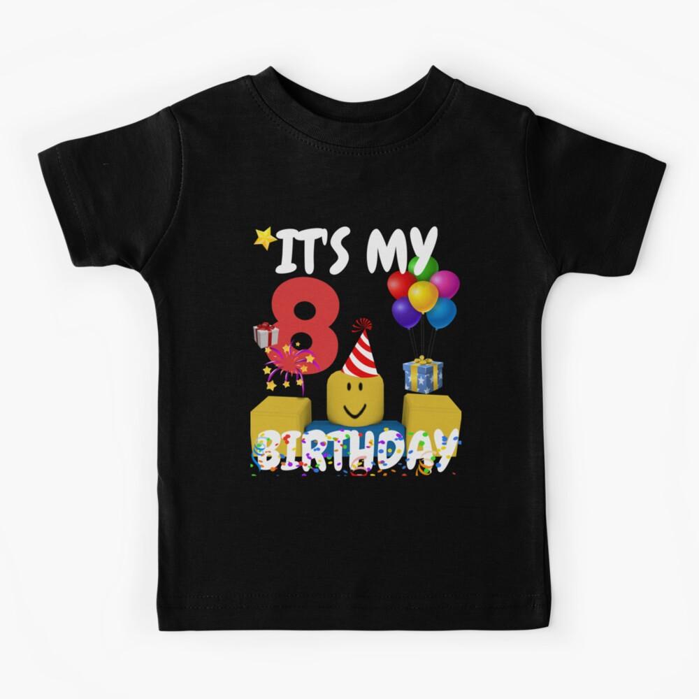 Roblox Noob Birthday Boy It's My 8th Birthday Fun 8 Years Old Gift  Kids T-Shirt
