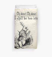 Alice in Wonderland Quote - I Shall be too Late - White Rabbit Quote - 0179 Duvet Cover