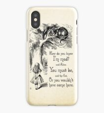 Alice in Wonderland Quote - How Do You Know I'm Mad - Cheshire Cat Quote - 0173 iPhone Case/Skin