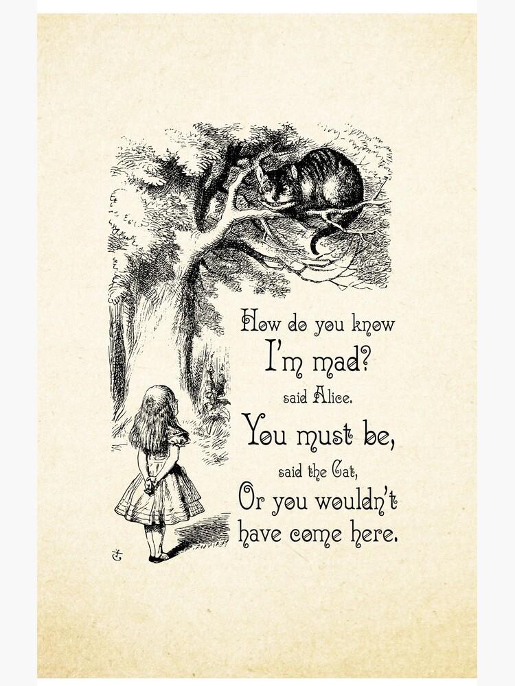 Alice im Wunderland Zitat - wie weißt du, ich bin verrückt - Cheshire Cat Zitat - 0173 von ContrastStudios