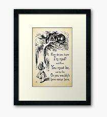 Lámina enmarcada Cita de Alicia en el País de las Maravillas - Cómo sabes que estoy loco - Cita de Cheshire Cat - 0173