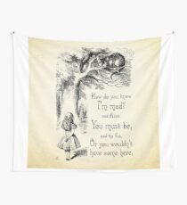 Alice in Wonderland Quote - How Do You Know I'm Mad - Cheshire Cat Quote - 0173 Wall Tapestry