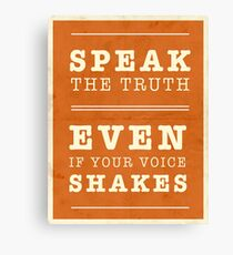 Speak the Truth Canvas Print
