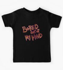 Bored Out Of My Mind Kids Clothes