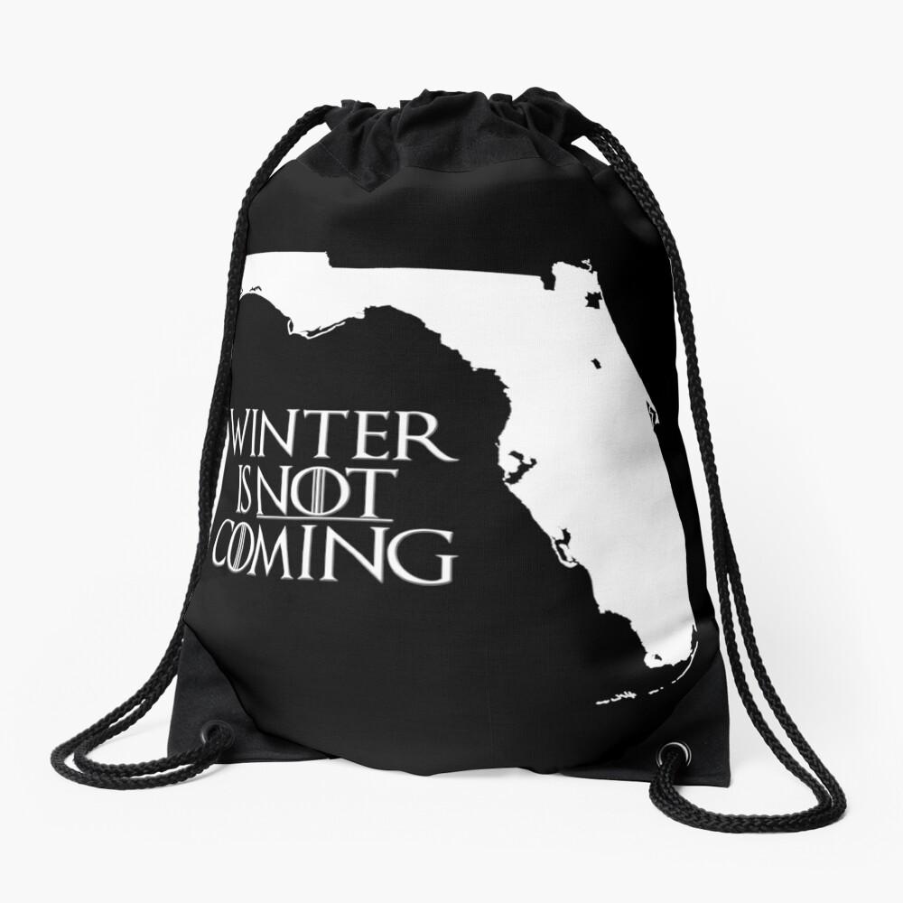 Winter is NOT coming Drawstring Bag