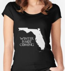 Winter is NOT coming Women's Fitted Scoop T-Shirt