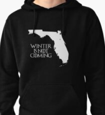 Winter is NOT coming Pullover Hoodie