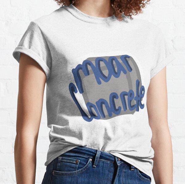Moar Concrete Classic T-Shirt