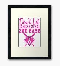 Don't Let Cancer Steal Second Base Framed Print