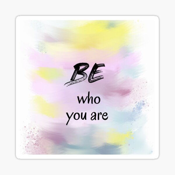 Be Who You Are (black) Motivational Sticker