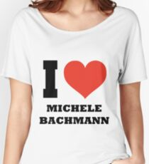 I love Michele Bachmann Women's Relaxed Fit T-Shirt